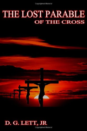 9780985104405: The Lost Parable of the Cross