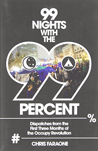 9780985105907: 99 Nights with the 99 Percent: Dispatches from the First Three Months of the Occupy Revolution