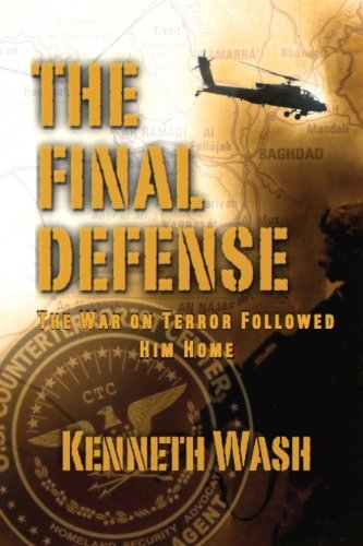 The Final Defense: The War on Terror Followed Him Home: Kenneth Wash