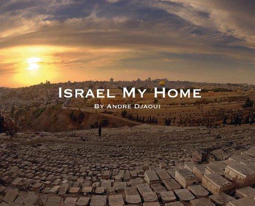 9780985108564: Israel, My Home