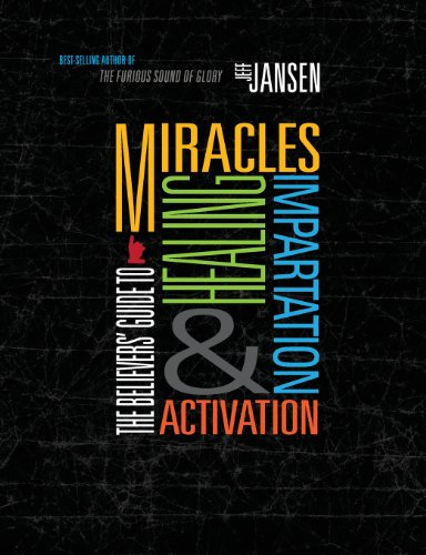 9780985112813: The Believers' Guide To Miracles Healing Impartation & Activation