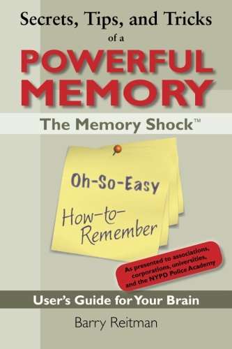 9780985113315: Secrets, Tips, and Tricks of a Powerful Memory: The Memory Shock Oh-So-Easy How-to-Remember User's Guide for Your Brain