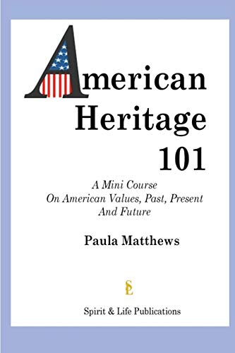 9780985117269: American Heritage 101: American Values Past, Present and Future