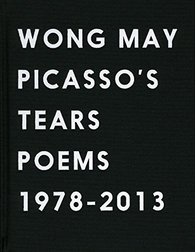 9780985118273: Picasso's Tears: Poems 1978-2013