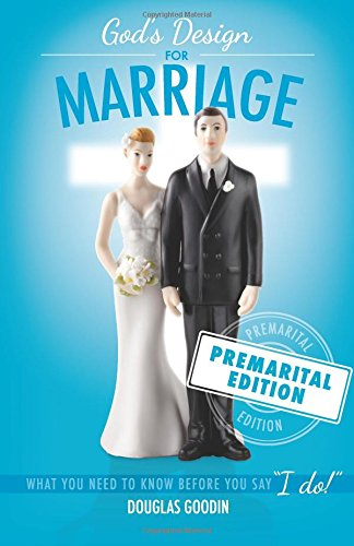 9780985118723: God's Design for Marriage: What You Need to Know Before You Say 'I Do!'