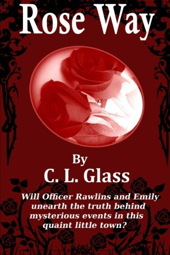 Rose Way: C. L. Glass