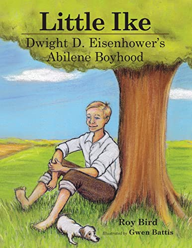 9780985119652: Little Ike: Dwight D. Eisenhower's Abilene Boyhood