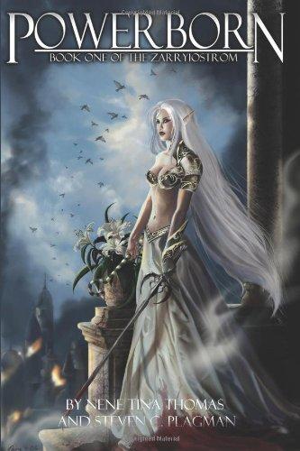 Powerborn: Book One of the Zarryiostrom (Volume: Steven Christian Plagman;