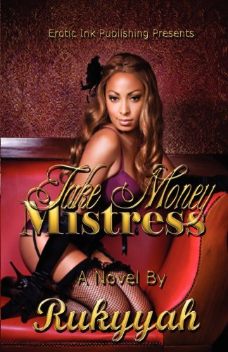 9780985120801: Take Money Mistress