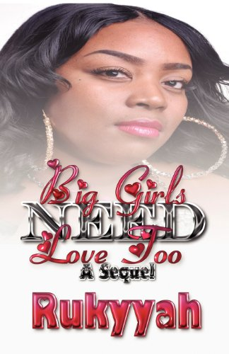 Big Girls Need Love Too: Rukyyah