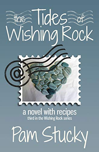 9780985125226: The Tides of Wishing Rock: a novel with recipes (The Wishing Rock Series) (Volume 3)