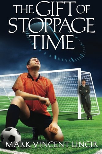 9780985127237: The Gift of Stoppage Time