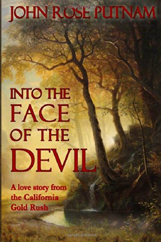 9780985127480: Into the Face of the Devil (California Gold Rush)