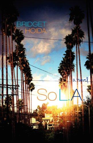 So L.A. (Paperback): Bridget Hoida