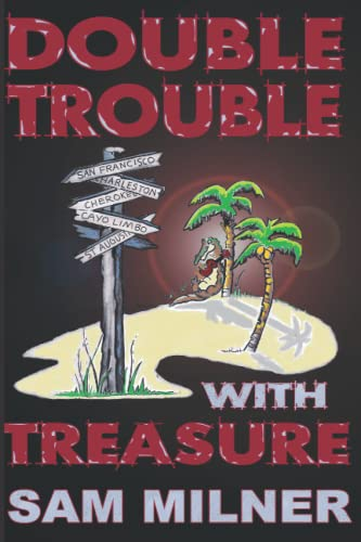 9780985131920: Double Trouble With Treasure (Volume 2)