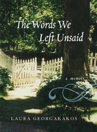 The Words We Left Unsaid: Laura Georgakakos