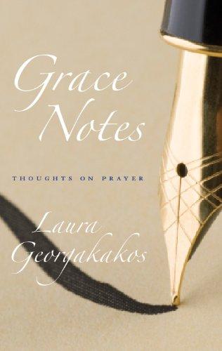 Grace Notes: Thoughts on Prayer: Laura Georgakakos