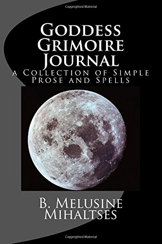 9780985138431: Goddess Grimoire Journal: a Collection of Simple Prose and Spells