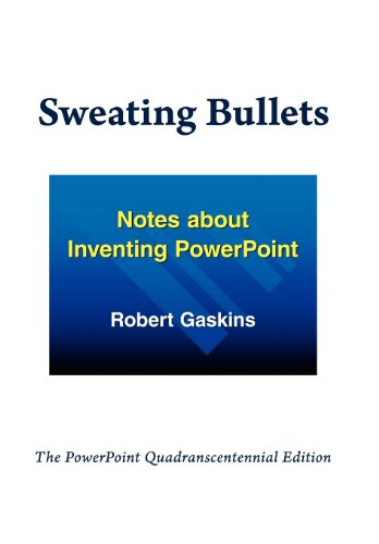 9780985142407: Sweating Bullets: Notes about Inventing PowerPoint