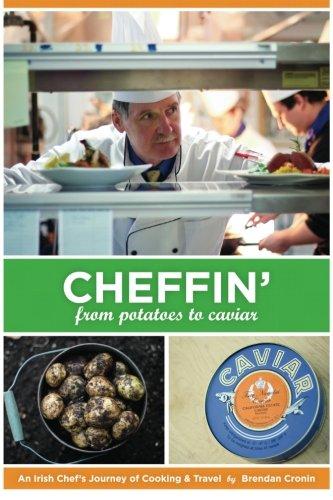 CHEFFIN' From Potatoes To Caviar.: Cronin, Berndan.