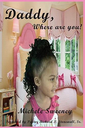 Daddy, Where Are You: Michele Elmira Sweeney