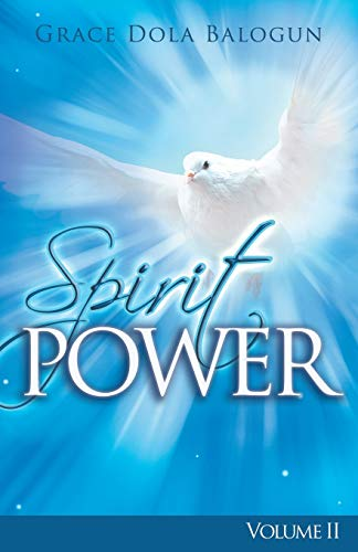 The Spirit Power Volume II: Grace Dola Balogun