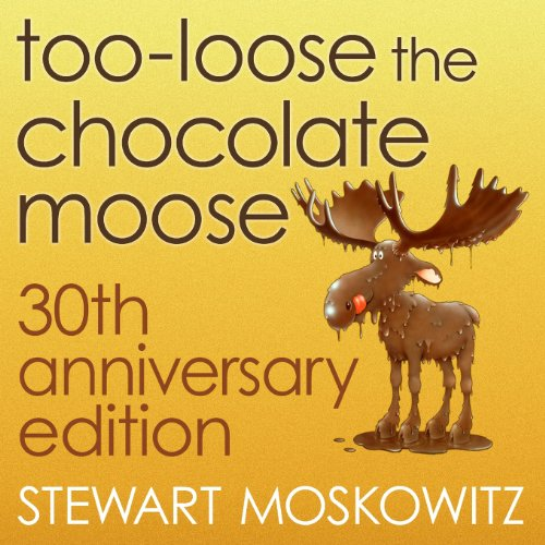 9780985146719: Too-Loose the Chocolate Moose, 30th Anniversary Edition