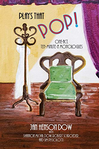 9780985147761: Plays that Pop!: One-Act, Ten-Minute & Monologues
