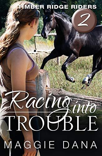 9780985150419: Racing into Trouble: Timber Ridge Riders (Volume 2)