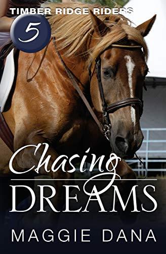 9780985150440: Chasing Dreams (Timber Ridge Riders) (Volume 5)
