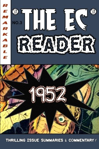 9780985156060: The EC Reader - 1952: Hitting Its Stride (The Chronological EC Comics Review) (Volume 3)