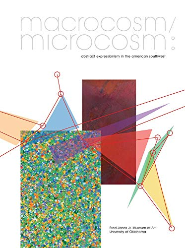9780985160975: Macrocosm/Microcosm: Abstract Expressionism in the American Southwest