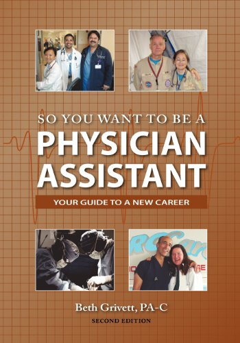 9780985161101: So You Want to Be a Physician Assistant - Second Edition