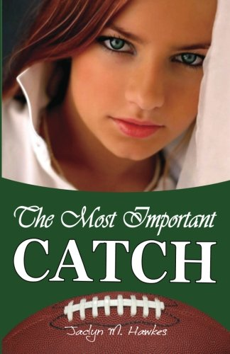9780985164805: The Most Important Catch: Volume 1