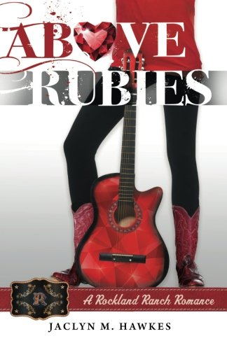 9780985164829: Above Rubies (Rockland Ranch) (Volume 2)