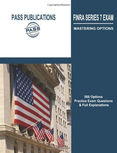9780985171209: FINRA series 7 exam / Mastering Options: 500 Options Practice Exam Questions & Full Explanations