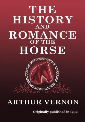 9780985172190: The History and Romance of the Horse