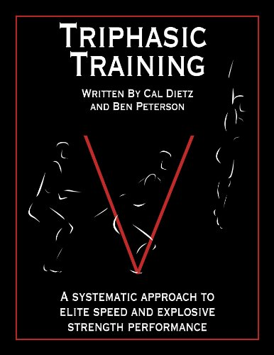 9780985174309: Triphasic Training : A Systematic Approach to Elite Speed and Explosive Strength Performance
