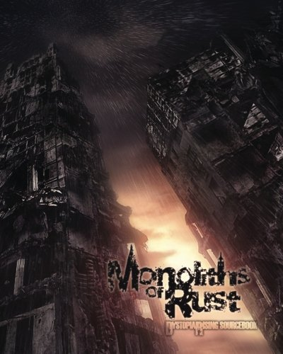 9780985179489: Monoliths of Rust: Dystopia Rising Sourcebook