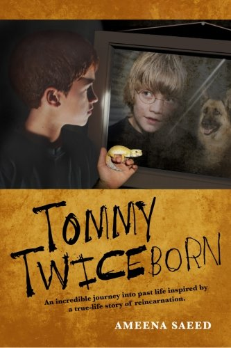 9780985186104: Tommy Twiceborn: An incredible journey into past life inspired by a true-life story of reincarnation.