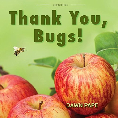 9780985187781: Thank You, Bugs!: Pollinators are Our Friends