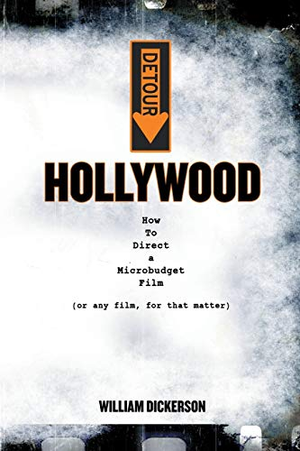 9780985188634: DETOUR: Hollywood: How To Direct a Microbudget Film (or any film, for that matter)
