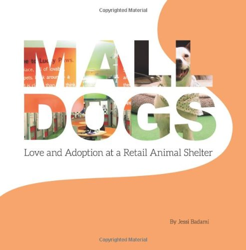 9780985194314: Mall Dogs: Love and Adoption at a Retail Animal Shelter