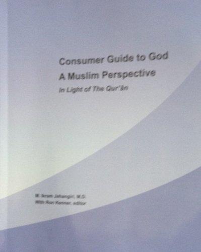 Consumer Guide to God - A Muslim: M. Ikram Jahangiri,