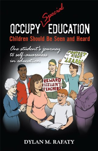 OCCUPY SPECIAL EDUCATION - Children Should be Seen and Heard: DYLAN M. RAFATY