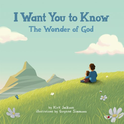 9780985202507: I Want You to Know: The Wonder of God