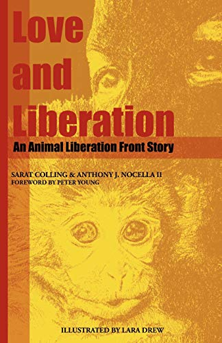 9780985203801: Love and Liberation: An Animal Liberation Front Story