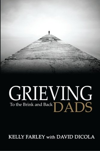 9780985205188: Grieving Dads: To the Brink and Back