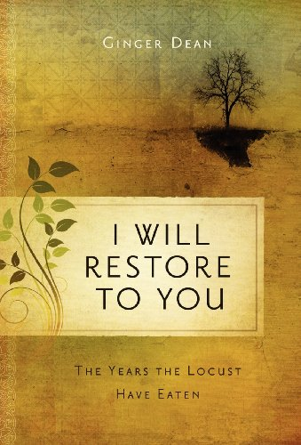 9780985205607: I Will Restore To You...The Years the Locust Have Eaten