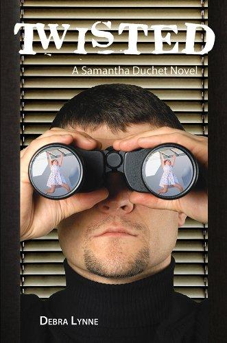 Twisted - A Samantha Duchet Novel: Debra Lynne